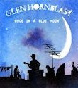 Glen Hornblast, Once In A Blue Moon